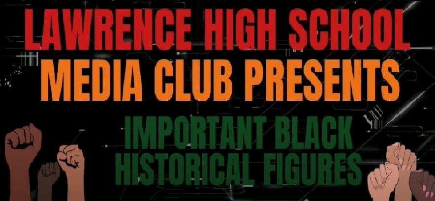 "LHS Media Club Presents ""Important Black Historical Figures"""